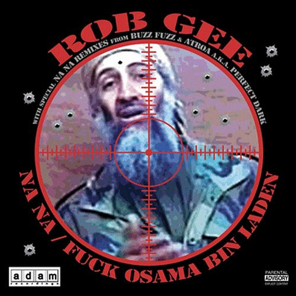 "Cover of Rob Gee ""Na Na / Fuck Osama Bin Laden"""